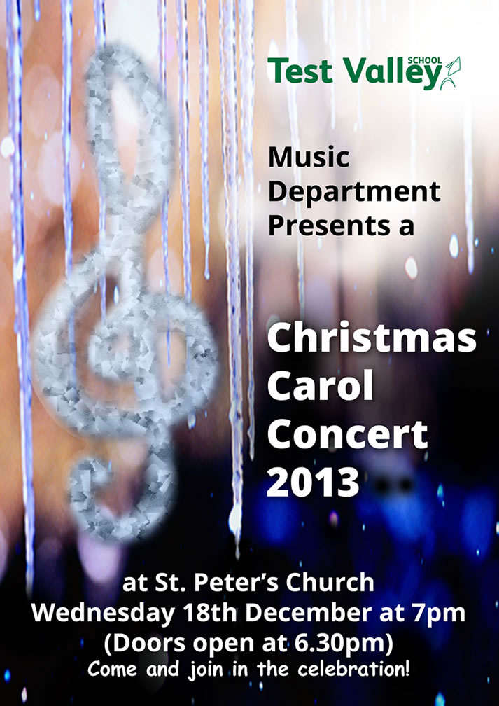 Test Valley School Music Department presents a Christmas Carol Concert 2013, at St. Peter's Church, Wednesday 18th December at 7pm. (Doors open at 6.30pm). Come and join in the celebration!