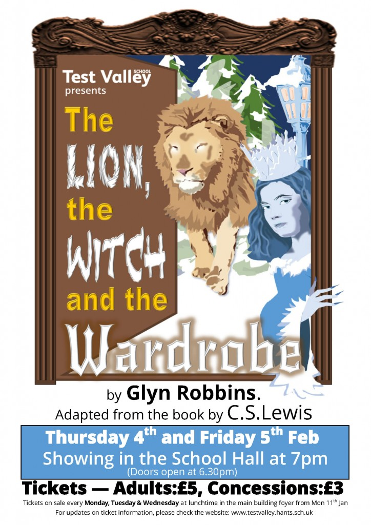 The Lion, the Witch and the Wardrobe poster by Glyn Robbins. Adapted from the book by C.S. Lewis. Thursday 4th and Friday 5th Feb. Showing in the School Hall at 7pm.